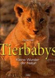 Tierbabys - Kleine Wunder der Natur