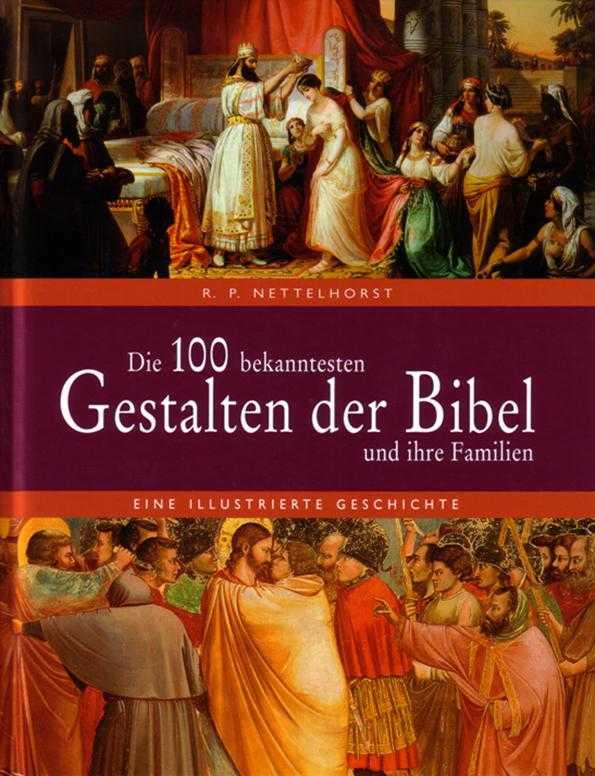 Die 100 bekanntesten Gestalten der Bibel und ihre Familien