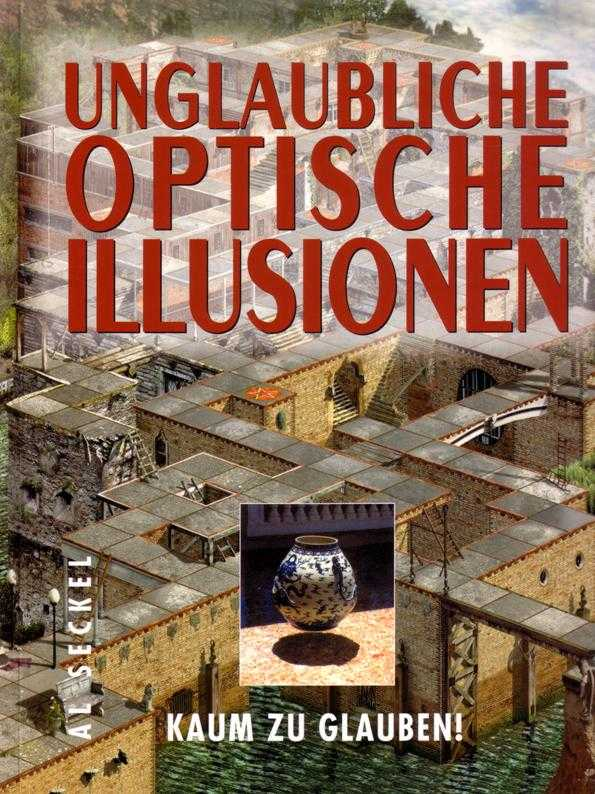 Unglaubliche optische Illusionen